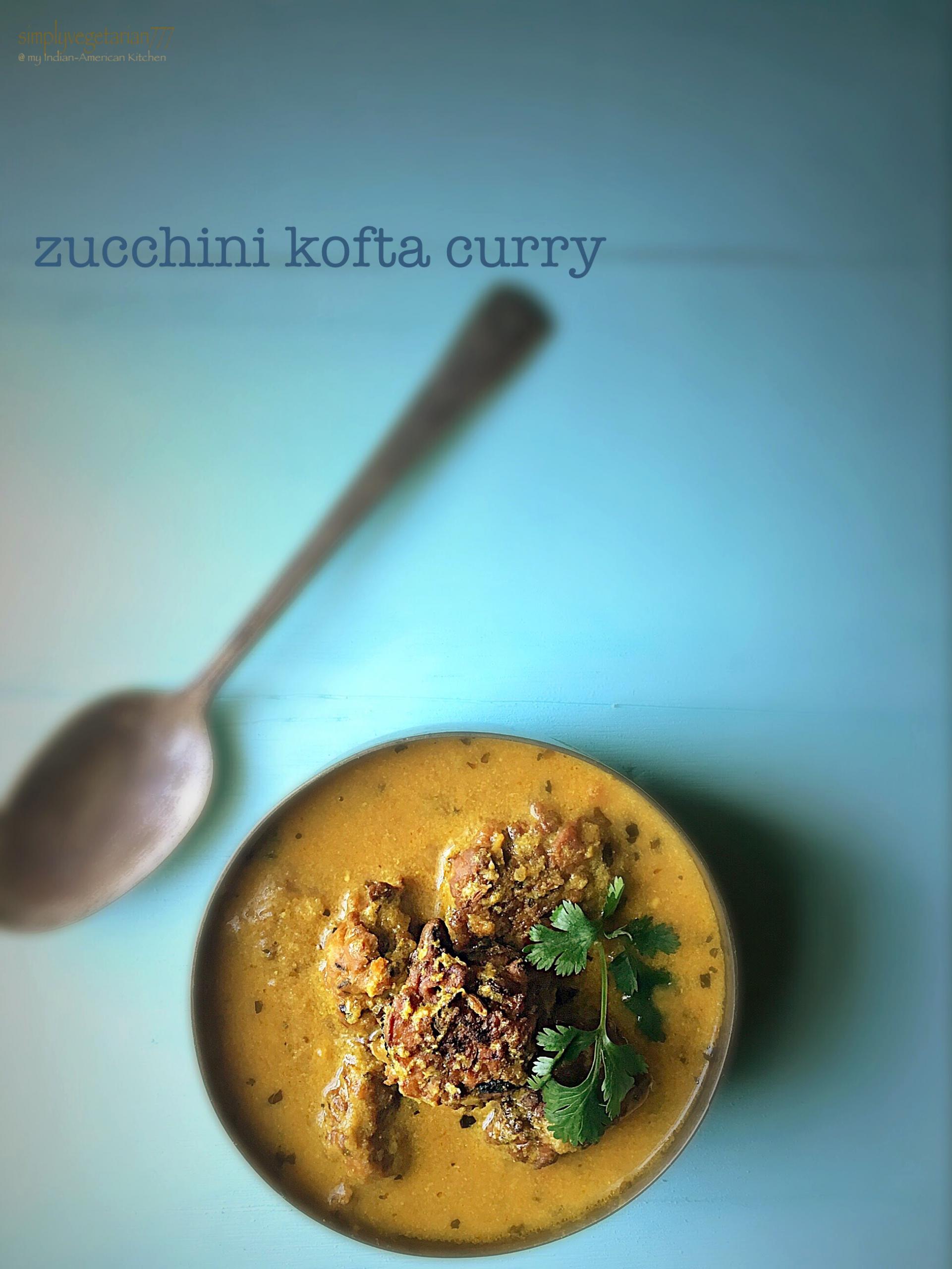 Zucchini Kofta Curry