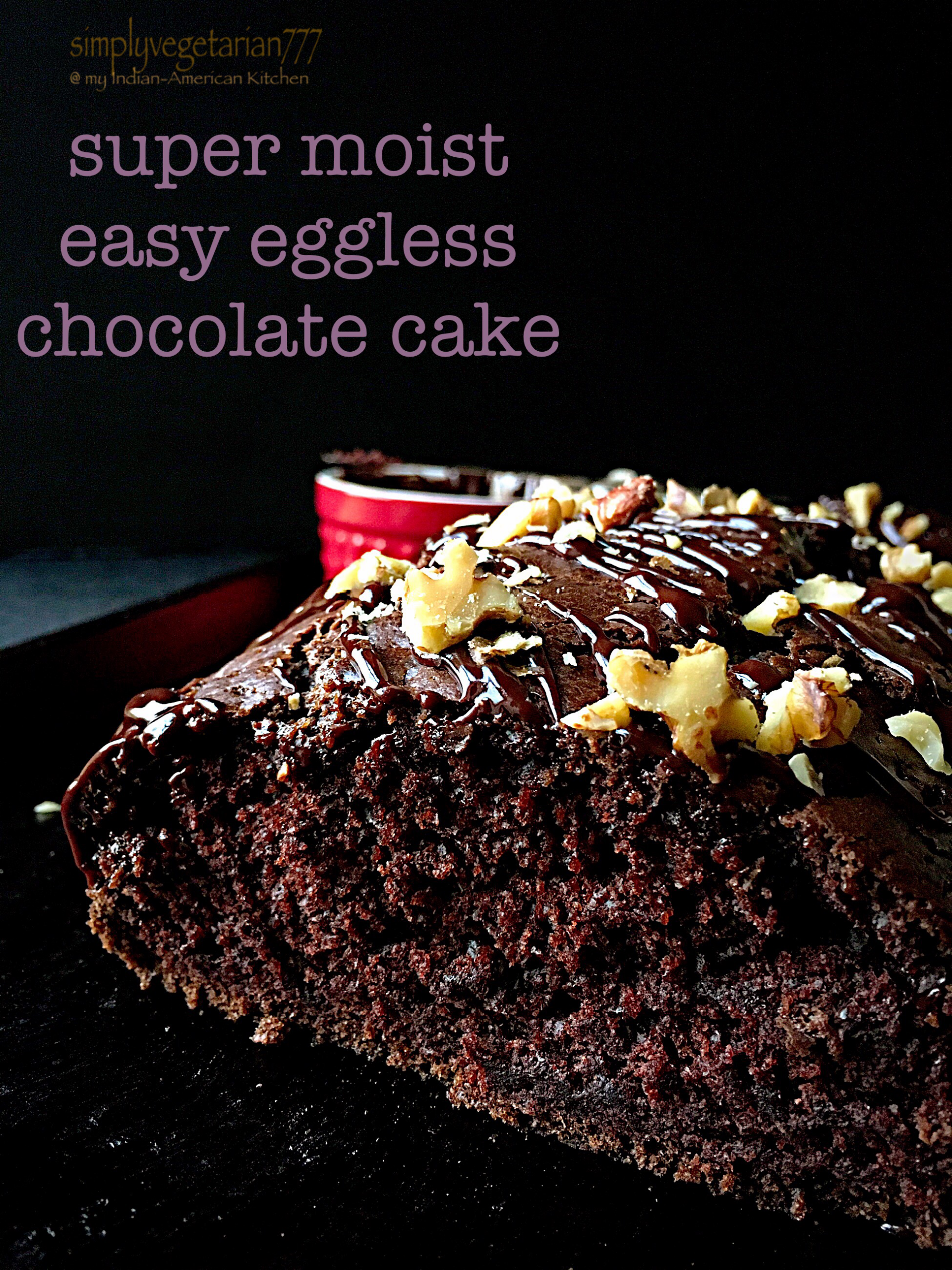 Super Moist Easy Eggless Chocolate Cake