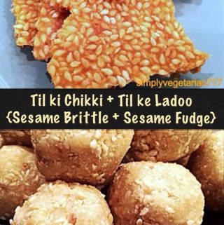 Til ki Chikki & Til ke Ladoo {Sesame Brittle & Sesame Fudge}