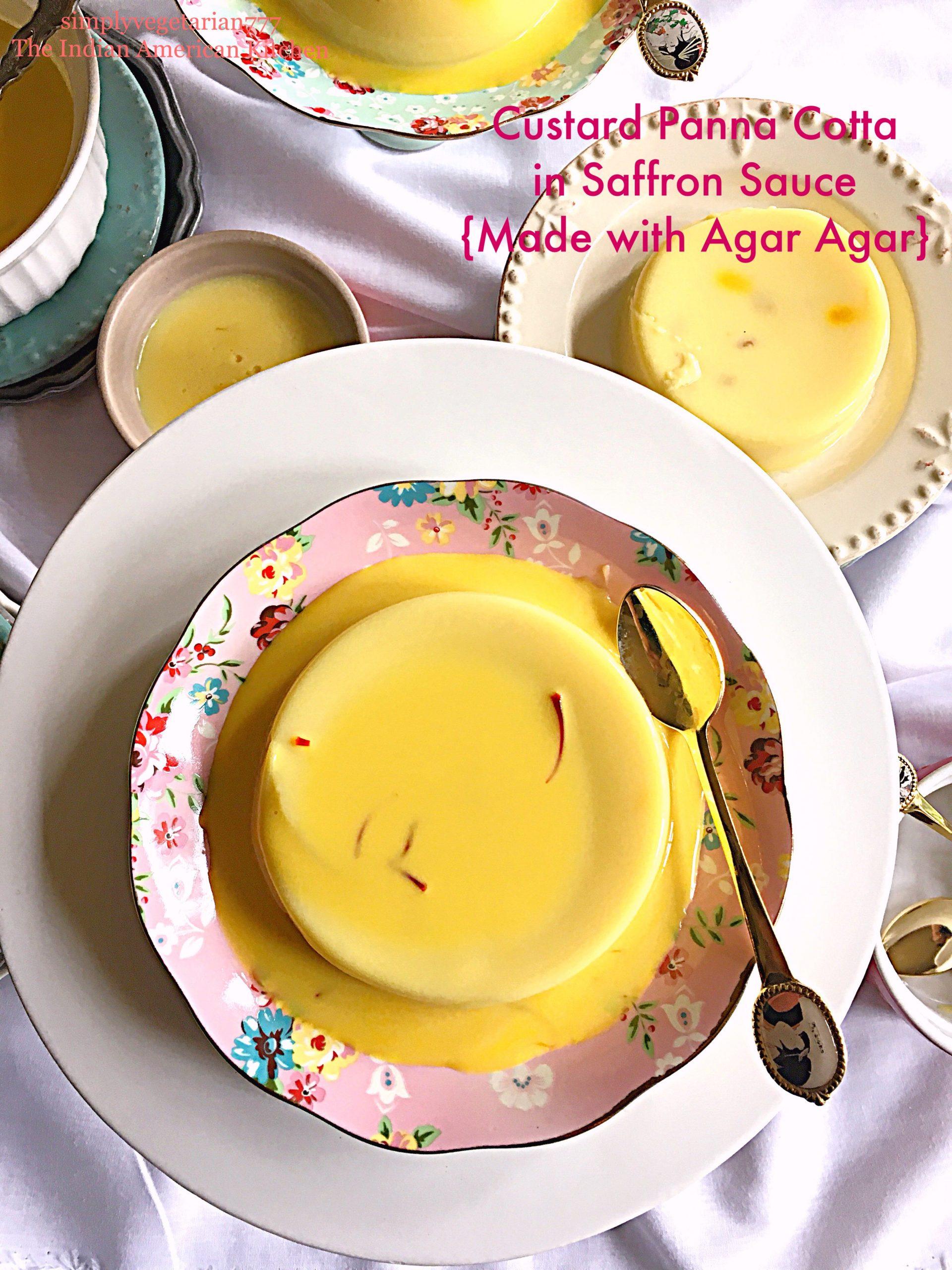 Custard Panna Cotta in Saffron Sauce {Made with Agar Agar}