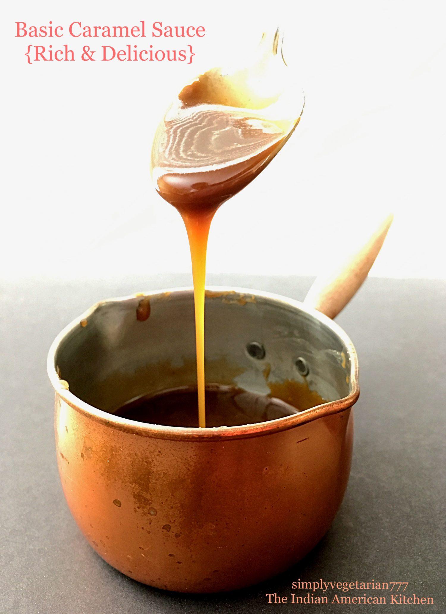Best Basic Caramel Sauce - Rich & Delicious