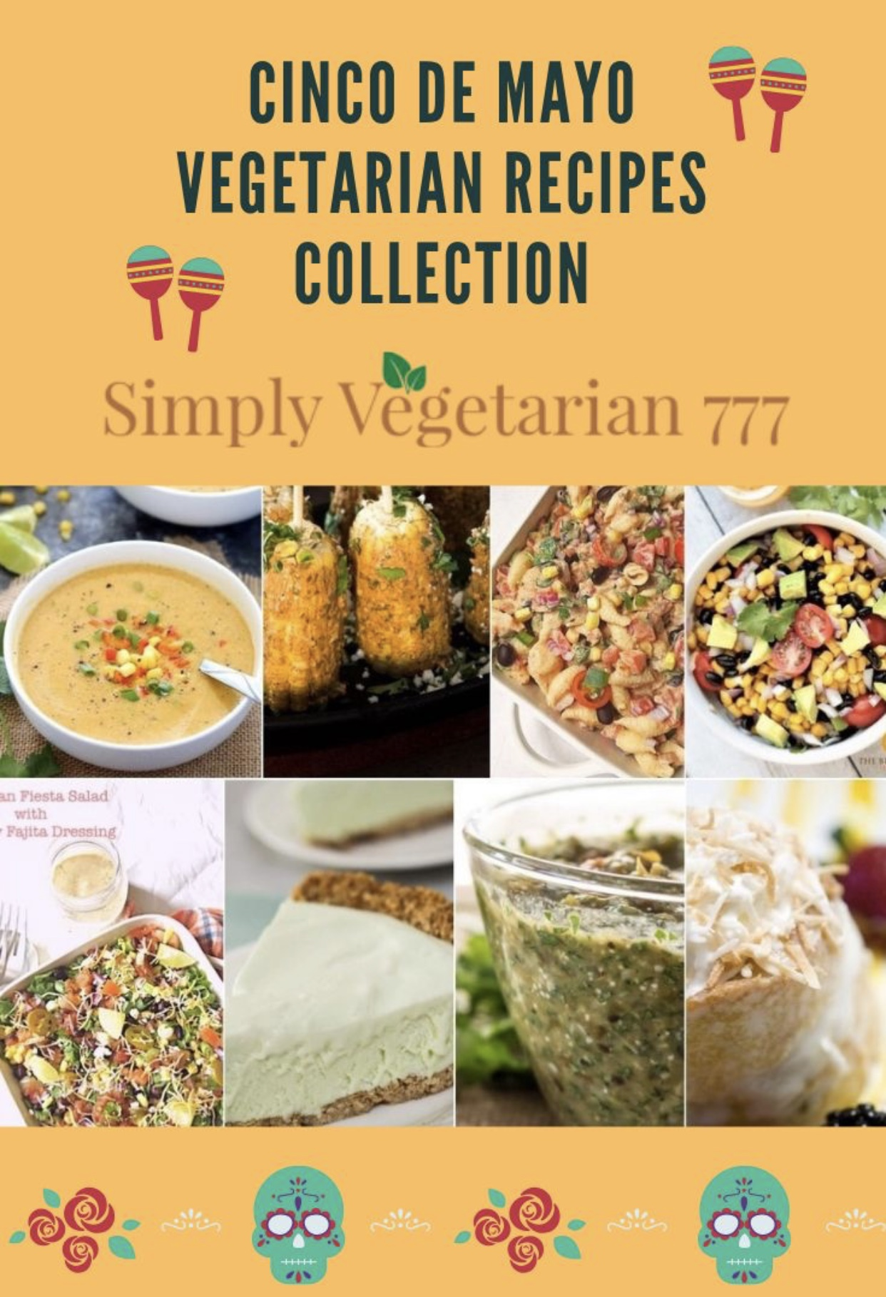 Vegetarian Easy Recipes for Cinco de Mayo is a collection of delicious recipes for your party time. #texmexappetizers #mexicanrecipes #cincodemayorecipes #vegetarianmexican