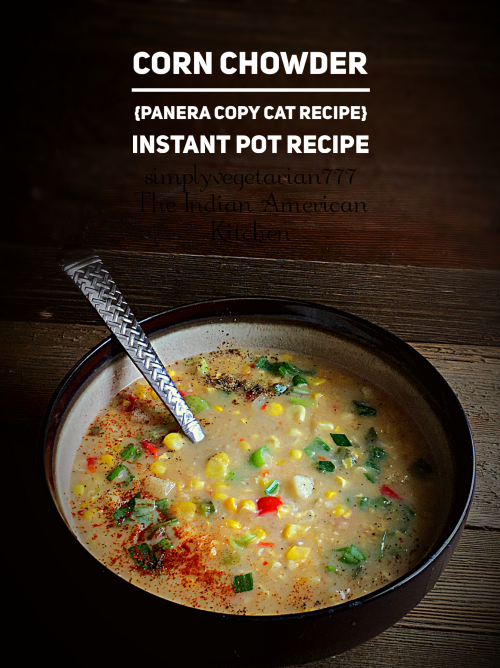 Corn Chowder Instant Pot Recipe is easy, creamy, yummy & lighter in calories. A scrumptious way to use Corn. Small video+Stove top instructions included. #cornchowder #vegetarianchowder #cornrecipes #summerrecipes #instantpotrecipes #instantpotvegetarianrecipes #instantpotsoups #instantpoteasyrecipes
