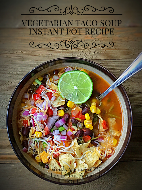 This Tex Mex Style Vegetarian Taco Soup Instant Pot Recipe is very easy & simple to make. It is bold and full of flavors. Stove Top cooking Instructions and Video is included for better understanding. #instantpotsoup #instantpotvegetarianrecipes #tacosoup #texmex #vegetariansoup