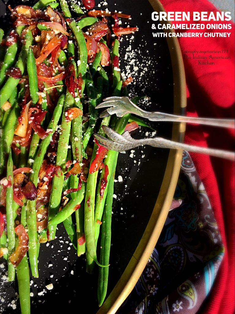 This Green Beans Recipe with Caramelized Onions & Cranberry Chutney is a perfect side dish for Thanksgiving. It is a quick and easy recipe packed with tones of flavors. #greenbeans #thanksgivingrecipe #vegetarianside #Greenbeansonionsrecipe