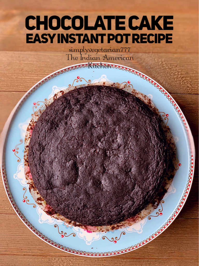 Eggless Chocolate Cake Instant Pot Recipe is Easy & Super Moist Recipe. It is a simple recipe made with few ingredients and really delicious. A perfect Holiday Recipe to make with your kids. #egglesscake #egglesschocolatecake #instantpotchocolatecake #easycakerecipe