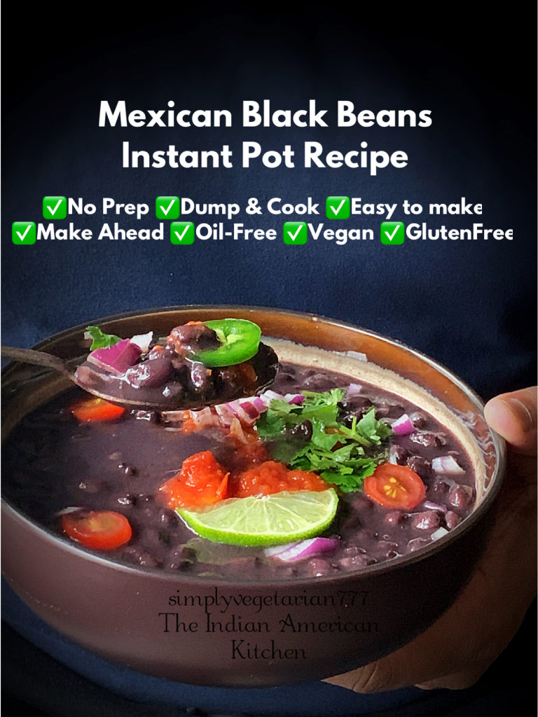Instant Pot Mexican Black Beans is a must make recipe. It is not only Vegan & Gluten-free but also a Dump & Cook Recipe. The Vegan Mexican Black Beans or FrijolesNegros are best served as a side to your Mexican spread or eat as is as a Black Bean Soup. #mexicanblackbeans #instantpotblackbeans #instantpotveganbeans #instantpotmexicanbeans #frijolesnegros #blackbeansoup